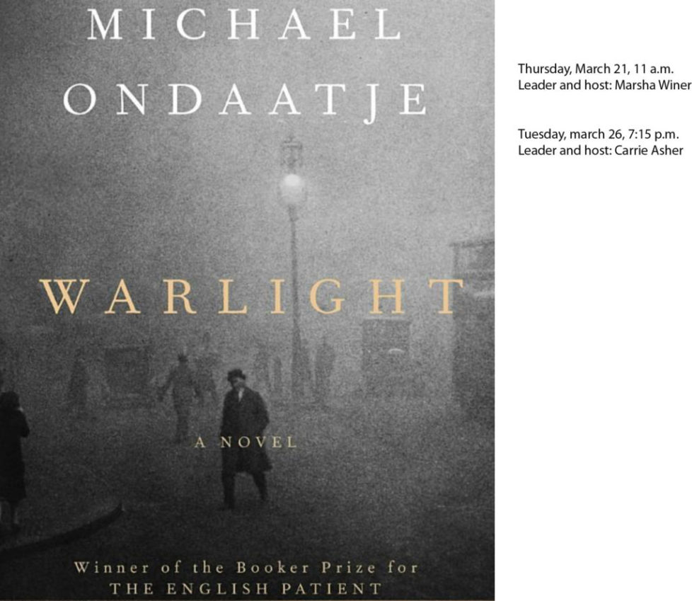 "Book Club March 2019, Michael Ondaatje, ""Warlight"""